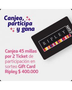2 Ticket de Participacion Sorteo Gift Card Ripley 400.000